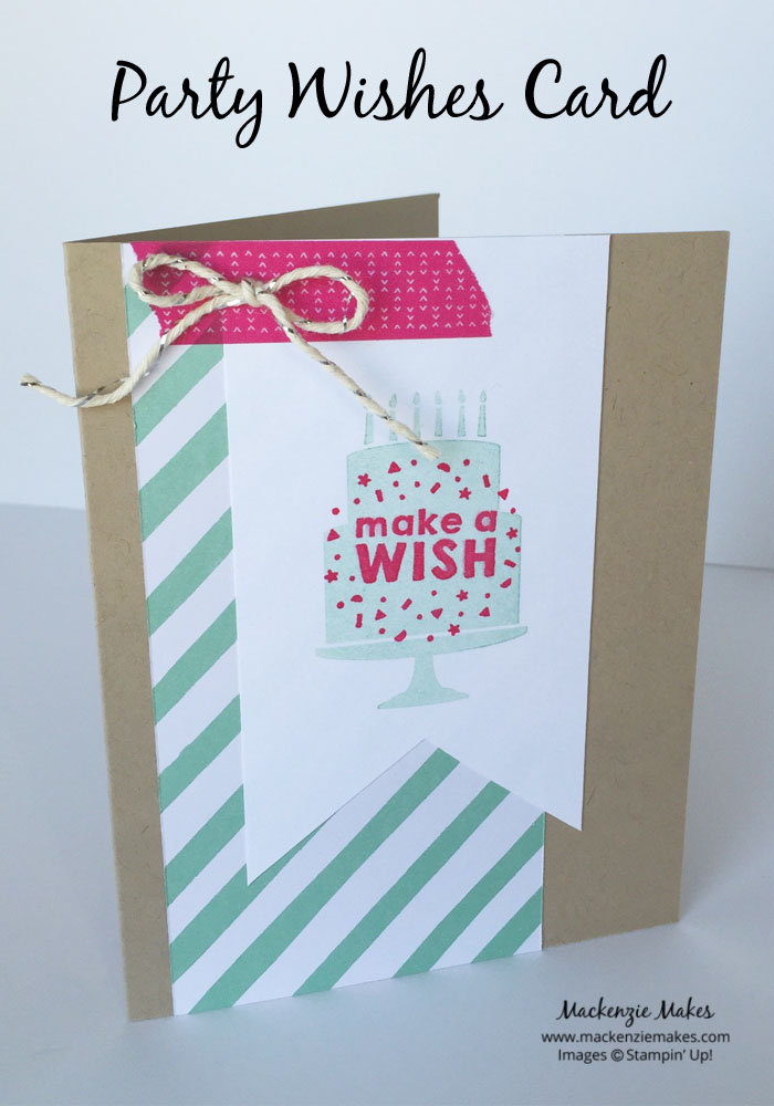 Party Wishes Card – Make a fun birthday card using the Party Wishes stamps and the It's My Party DSP | #mackenziemakes #makewithme #stampinup | www.mackenziemakes.com