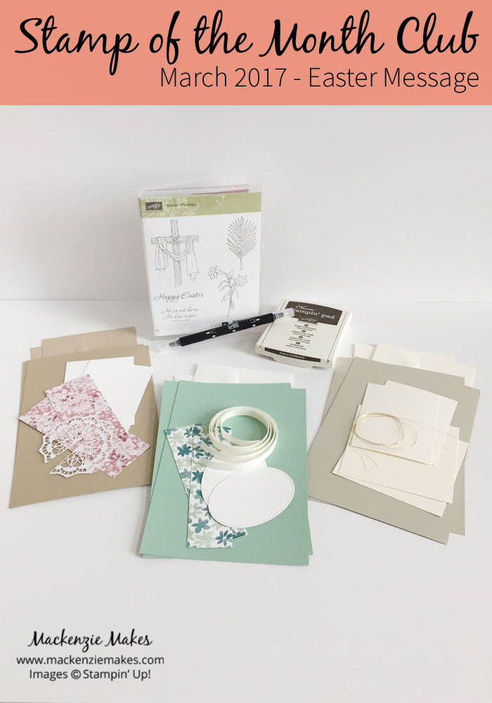 Stamp of the Month Club - Easter Message – The March 2017 online card class will feature the Easter Message stamp set. Sign up by March 12 to join in on this class. Click through for more details.   #mackenziemakes #makewithme #stampinup   www.mackenziemakes.com