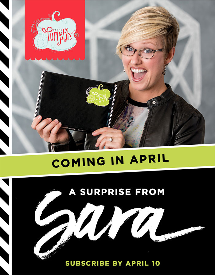 There's a big surprise coming in April to Paper Pumpkin! The kit was inspired and designed by Stampin' Up! CEO Sara Douglass. Contact me today to sign up! You won't want to miss this.