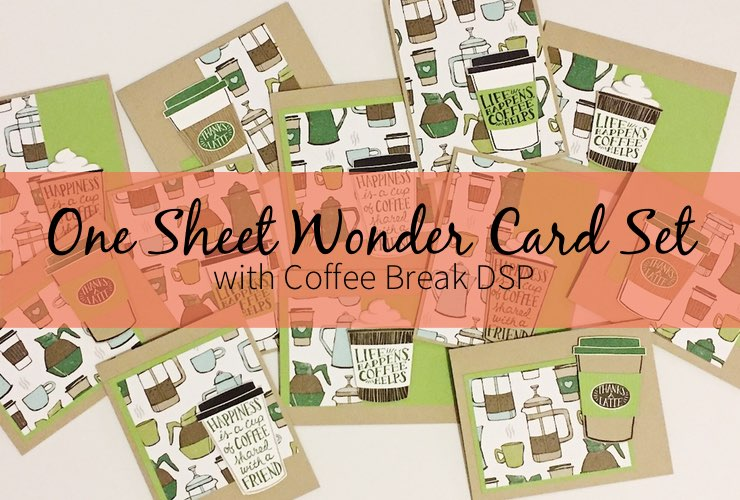 One Sheet Wonder Card Set with Coffee Break DSP