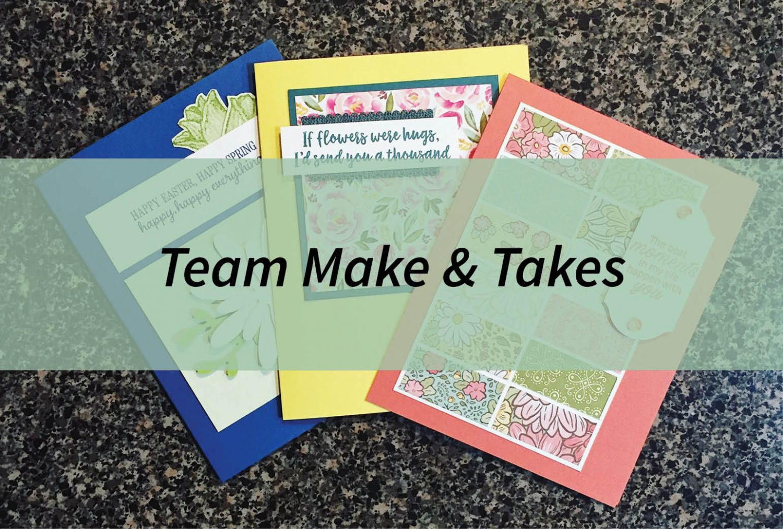 Team Make and Takes