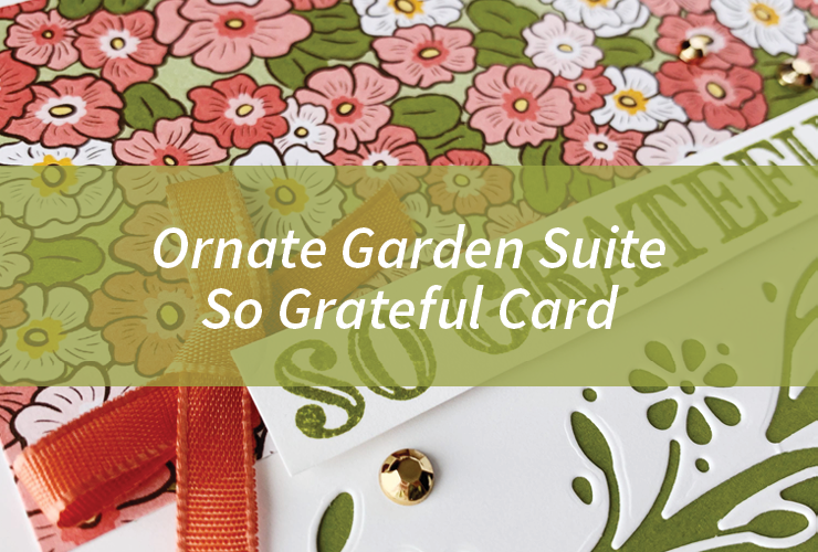 Ornate Garden Suite So Grateful Card