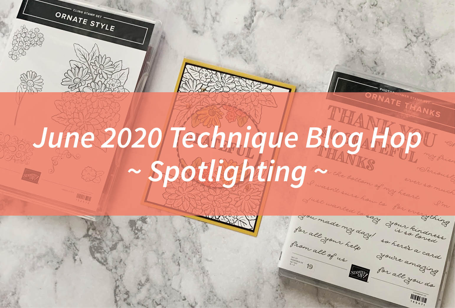 June 2020 Technique Blog Hop – Spotlighting