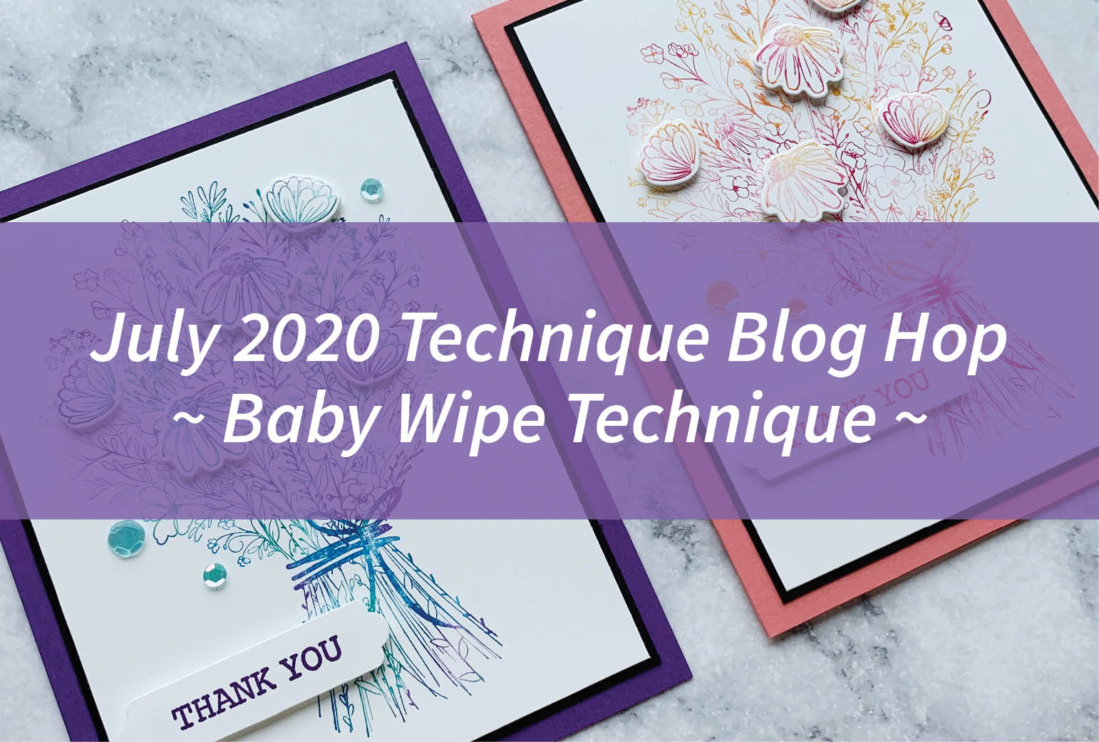 July 2020 Technique Blog Hop – Baby Wipe Technique