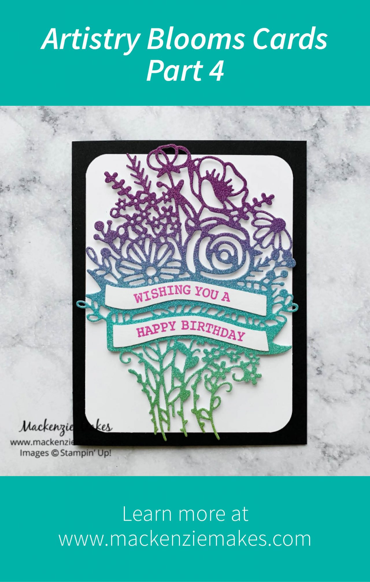 Artistry Blooms Cards Part 4 – Click through to learn how to make this card featuring the Rainbow Glimmer Paper from the Artistry Blooms Suite from Stampin' Up! | #mackenziemakes #stampinup | www.mackenziemakes.com