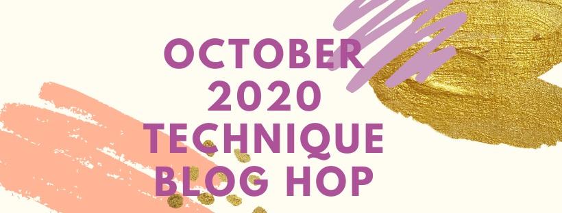 October 2020 Technique Blog Hop