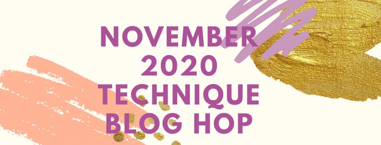 November 2020 Technique Blog Hop