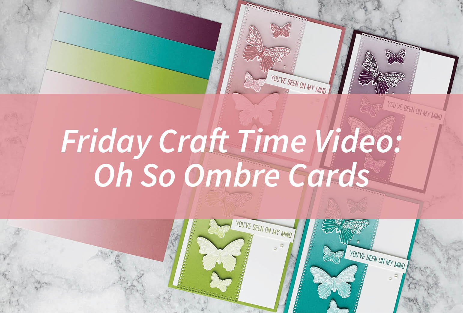 Friday Craft Time: Oh So Ombre Cards