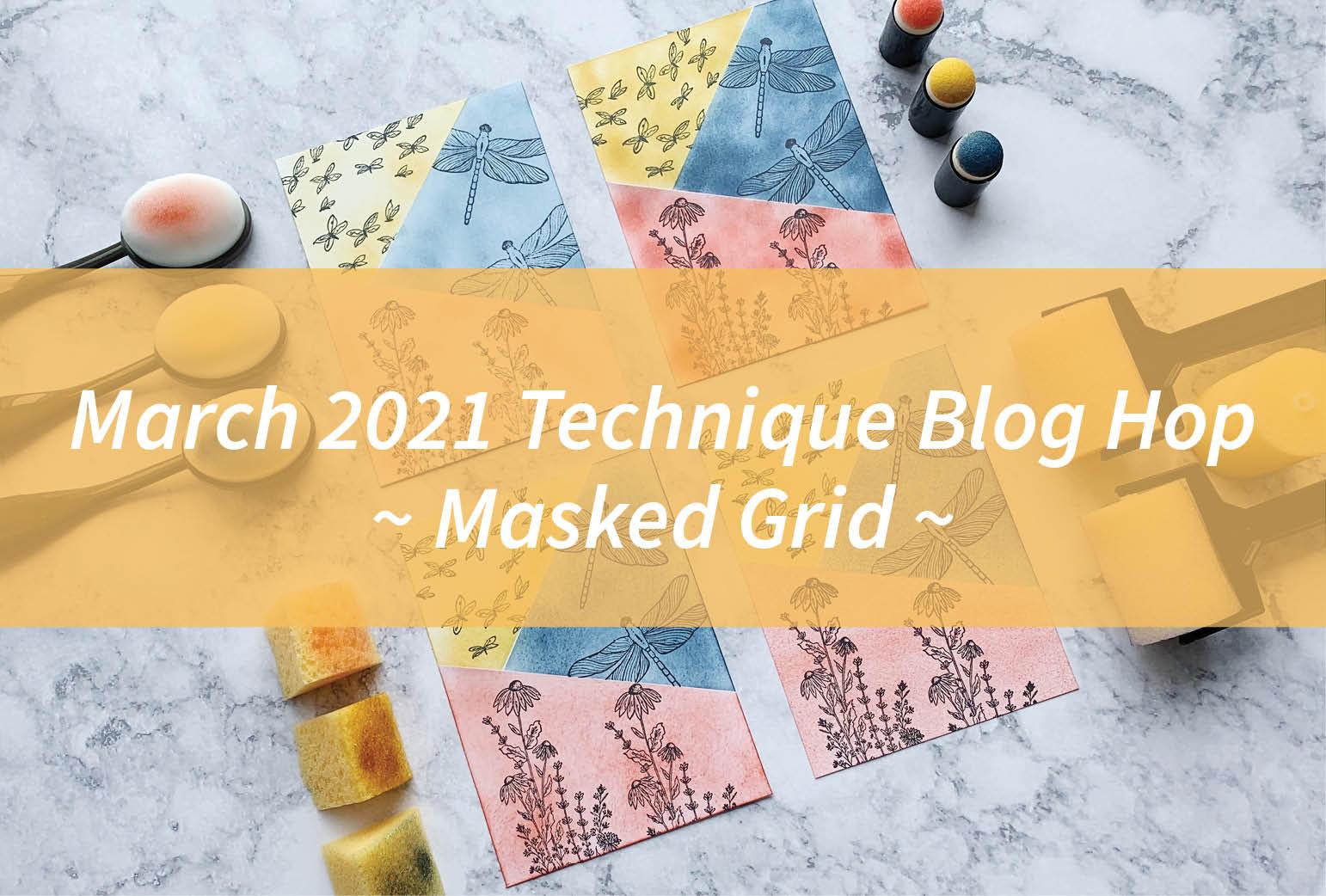 March 2021 Technique Blog Hop – Masked Grid