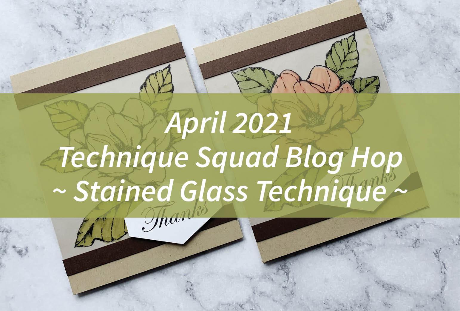April 2021 Technique Squad Blog Hop – Stained Glass Technique