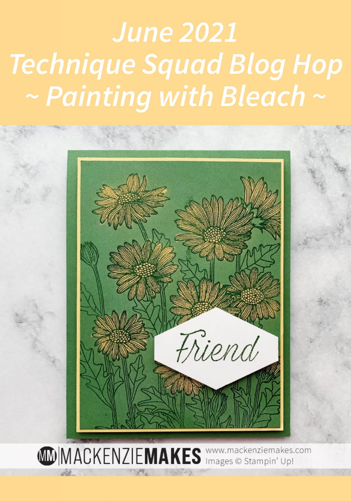 June 2021 Technique Squad Blog Hop - Painting with Bleach – Learn how to make a card using the painting with bleach technique. | #mackenziemakes #stampinup | www.mackenziemakes.com